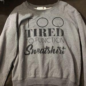 too tired sweatshirt